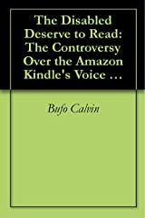 The Disabled Deserve to Read: The Controversy Over the Amazon Kindle's Voice (revised) Kindle Edition
