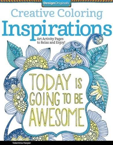 Creative Coloring Inspirations: Art Activity Pages to Relax and Enjoy! (Design Originals) 30 Motivating & Creative Art Activities on High-Quality, Extra-Thick Perforated Pages that Won't Bleed (Page Gels)