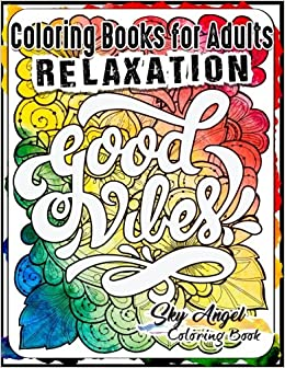 Coloring Books For Adults Relaxation Good Vibes Book Designs Adult Patterns Is Fun And Stress Relief