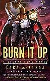 Burn It Up (A Desert Dogs Novel)