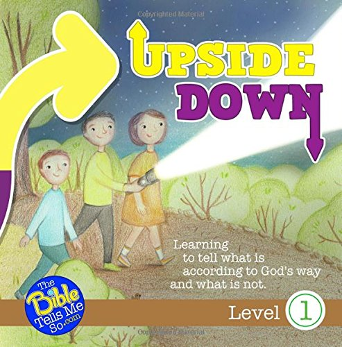 Upside Down: Learning to tell what is according to God's way and what is not.
