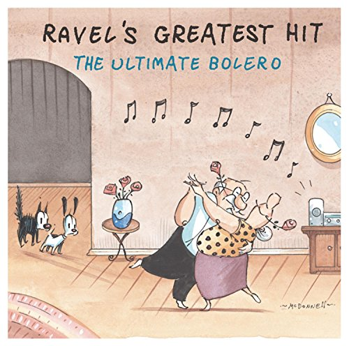 Ravel's Greatest Hit: The Ultimate Bolero by Sony Classical