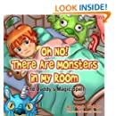 Children's Book: Oh No! There Are Monsters in My Room - And Daddy's Magic Spell (A sweet story about a boy who overcomes his fear of monsters with some ... help) (Children's Books with Good Values)