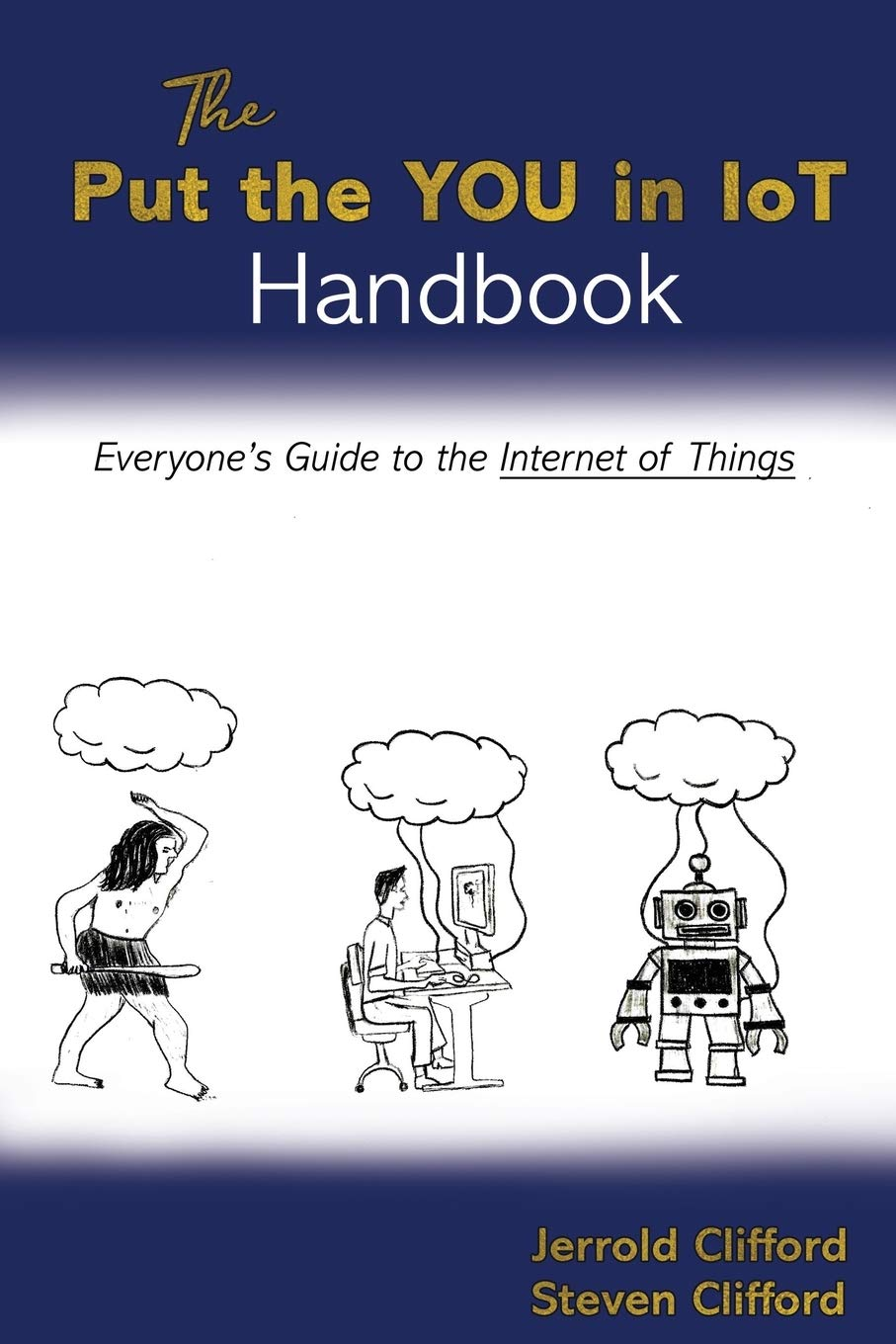 The Put the YOU in IoT Handbook: Everone's Guide to the Internet of Things