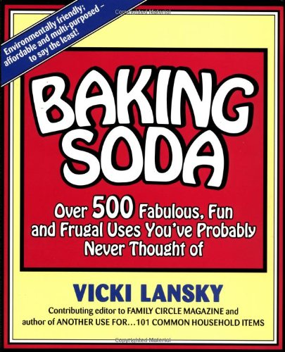 Baking Soda: Over 500 Fabulous, Fun, and Frugal Uses You've Probably Never Thought of pdf