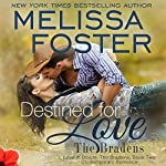 Destined for Love: Love in Bloom, Volume 5 (The Bradens, Book 2) | Melissa Foster