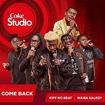 Come Back (Coke Studio Africa) by Kiff No Beat & Wawa Salegy