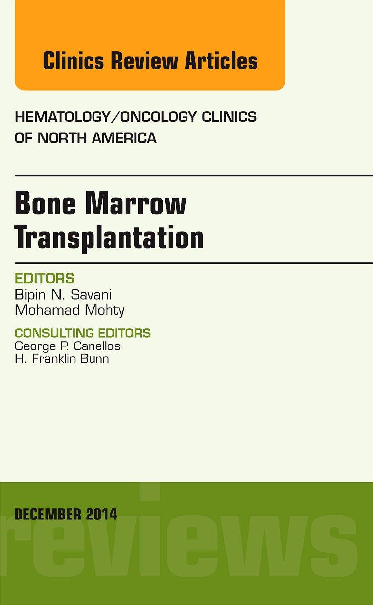 Bone Marrow Transplantation, An Issue of Hematology/Oncology Clinics of North America (The Clinics: Internal Medicine)