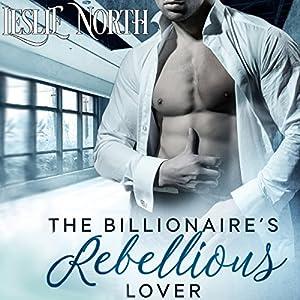 The Billionaire's Rebellious Lover Audiobook