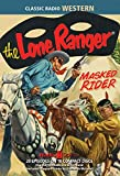 The Lone Ranger Masked Rider (Old Time Radio)