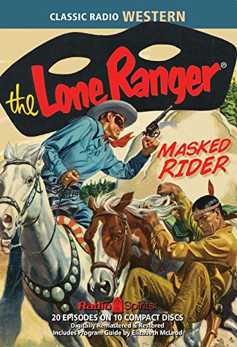 Lone Ranger Old Time Radio (The Lone Ranger Masked Rider (Old Time Radio))