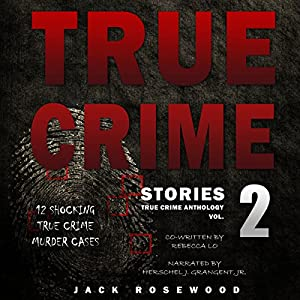 True Crime Stories, Volume 2 Audiobook