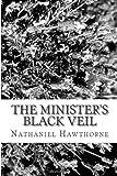 The Minister's Black Veil, Nathaniel Hawthorne, 148119576X