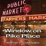 Window on Pike Place | Martin F. Sorensen