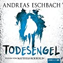 Todesengel Audiobook by Andreas Eschbach Narrated by Matthias Koeberlin