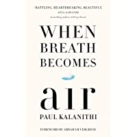 When Breath Becomes Air by Paul Kalanithi - Paperback