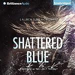 Shattered Blue: The Light Trilogy, Book 1 | Lauren Bird Horowitz