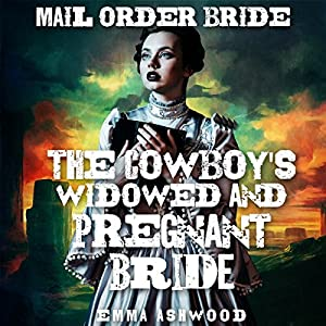 The Cowboy's Widowed and Pregnant Bride Audiobook