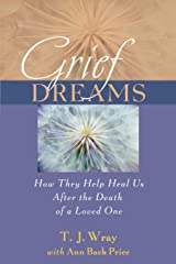 Grief Dreams: How They Help Us Heal After the Death of a Loved One: How They Help Heal Us After the Death of a Loved Paperback