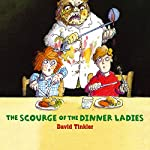 The Scourge of the Dinner Ladies | David Tinkler