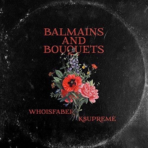 Balmains and Bouquets [Explicit]