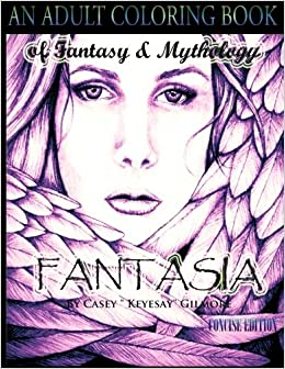 Fantasia An Adult Coloring Book Of Fantasy Mythology The Concise Edition
