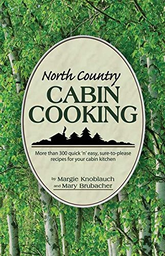 North Country Cabin Cooking by Margie Knoblauch