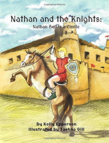 Download Nathan and the Knights: Nathan Builds a Castle (Volume 1) pdf