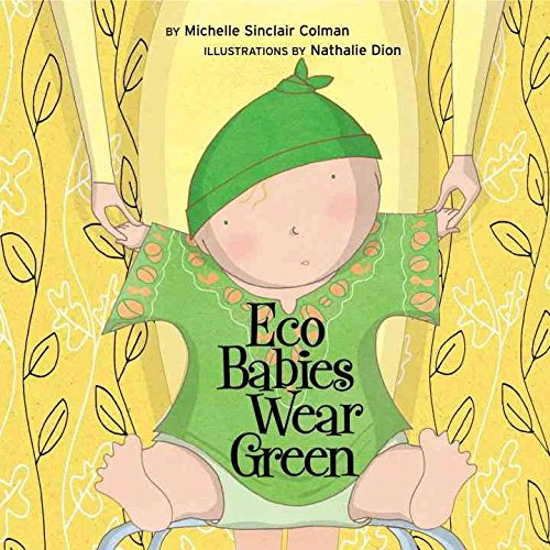 Download [Eco Babies Wear Green] (By: Michelle Sinclair) [published: May, 2008] pdf