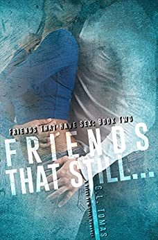 Friends That Still... (Friends That Have Sex Book 2) by [Tomas, G.L.]
