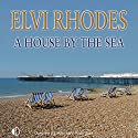 A House by the Sea Audiobook by Elvi Rhodes Narrated by Anne Dover