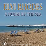 A House by the Sea | Elvi Rhodes