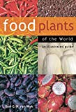 img - for Food Plants of the World: An Illustrated Guide book / textbook / text book
