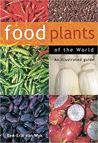 Food Plants Of The World An Illustrated Guide Ben Erik Van Wyk