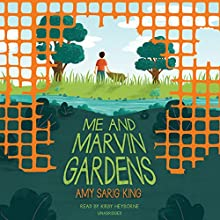 Me and Marvin Gardens Audiobook by Amy Sarig King Narrated by Kirby Heyborne