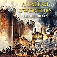 A Tale of Two Cities | Livre audio Auteur(s) : Charles Dickens Narrateur(s) : Keith Higinbotham