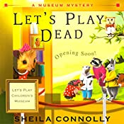 Let's Play Dead: A Museum Mystery | Sheila Connolly