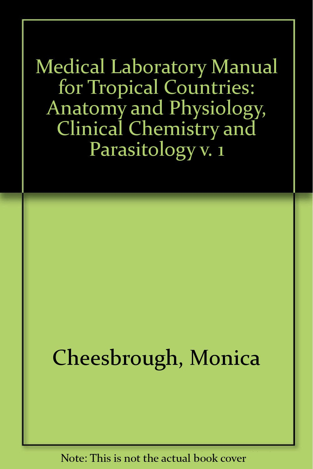 Medical Laboratory Manual for Tropical Countries: Anatomy and ...