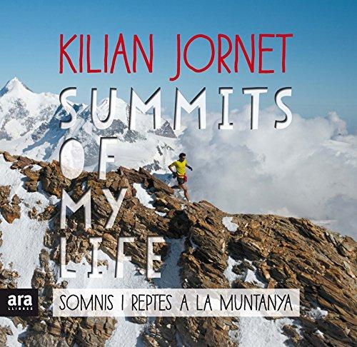 Summits of my life. Somnis i reptes a la muntanya CATALAN: Amazon ...
