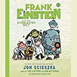 Frank Einstein and the EvoBlaster Belt: Frank Einstein, Book 4 | Jon Scieszka