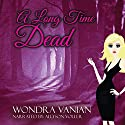 A Long Time Dead Audiobook by Wondra Vanian Narrated by Allyson Voller