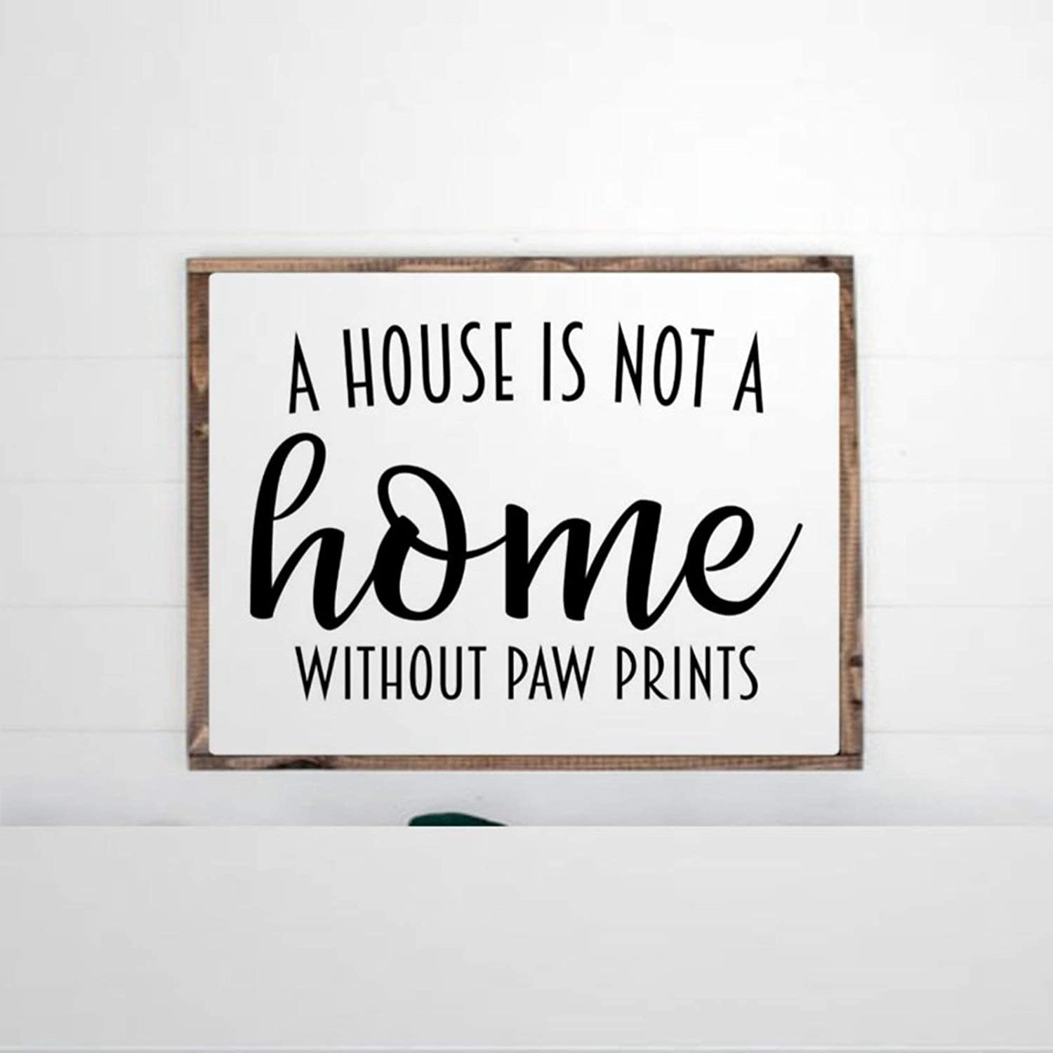 DONL9BAUER A House is Not A Home Without Paw Prints Framed Wooden Sign, Wood Wall Decor Sign, Farmhouse Wooden Plaque Art for Home,Gardens, Porch, Gallery Wall, Coffee Shops.