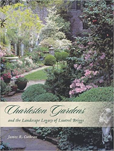 Charleston Gardens and the Landscape Legacy of Loutrel Briggs: James ...