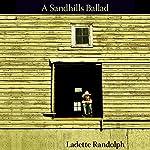 Sandhills Ballad   Ladette Randolph