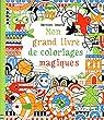 Mon grand livre de coloriages magiques par Watt