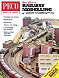 Your Guide to Railway Modelling & Layout Construction (PECO Modellers Library)