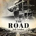 The Road Hörbuch von Jack London Gesprochen von: T. Anthony Quinn