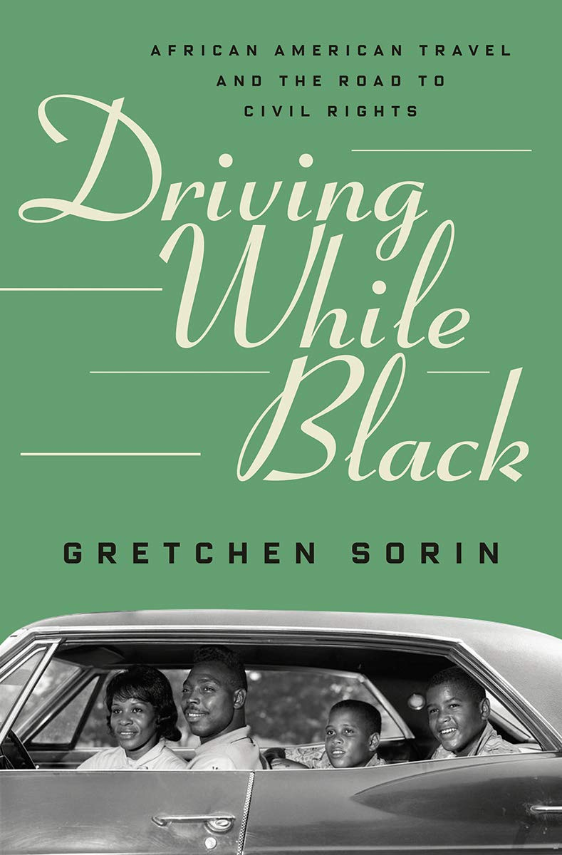Driving While Black: African American Travel and the Road to Civil ...