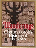 img - for Wanderings: Chaim Potok's History of the Jews book / textbook / text book
