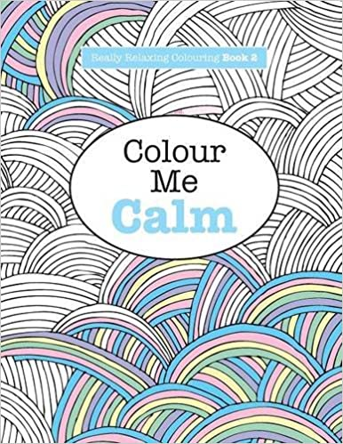 Amazon Really RELAXING Colouring Book 2 Colour Me Calm Books Volume 9781908707321 Elizabeth James